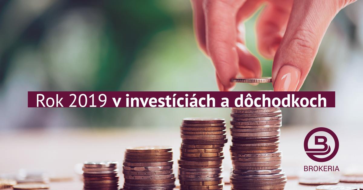 Rok 2019 v investíciách a dôchodkoch